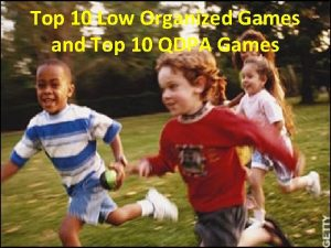 Top 10 Low Organized Games and Top 10