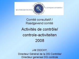 Comit consultatif Raadgevend comit Activits de contrle controleactiviteiten