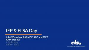 IFP ELSA Day Joint Workshop AAMCC SC and