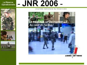 La Rserve Oprationnelle JNR 2006 Journe nationale du