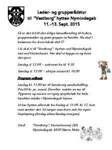 Leder og grupperdstur til Vestborg hytten Nymindegab 11