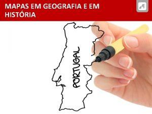 MAPAS EM GEOGRAFIA E EM HISTRIA MAPAS EM