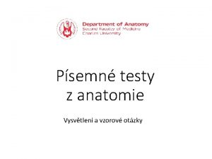 Psemn testy z anatomie Vysvtlen a vzorov otzky