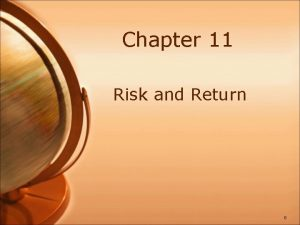 Chapter 11 Risk and Return 0 Expected Returns