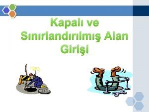 Kapal ve Snrlandrlm Alan Girii Kapal ve Snrlandrlm