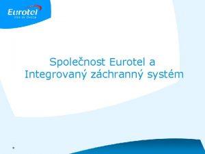 Spolenost Eurotel a Integrovan zchrann systm Integrovan zchrann