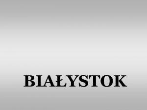 BIAYSTOK BIAOSTOCKI OBSZAR METROPOLITALNY potencja potrzeby projekty BIAOSTOCKI