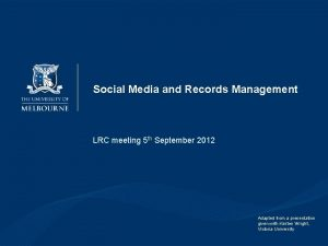 Social Media and Records Management LRC meeting 5