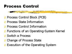 Process Control z z z z Process Control