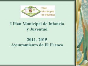 I Plan Municipal de Infancia y Juventud 2011