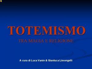 TOTEMISMO TRA MAGIA E RELIGIONE A cura di