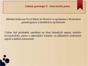 Zklady genealogie II ten starho psma Mstsk knihovna