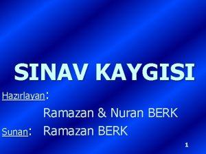 SINAV KAYGISI Hazrlayan Ramazan Nuran BERK Sunan Ramazan