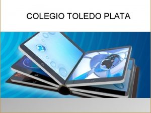 COLEGIO TOLEDO PLATA Alfabetizacin Digital QUE ES ALFABETIZAR
