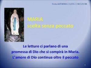 Festa dellIMMACOLATA CONCEZIONE MARIA scelta senza peccato Le