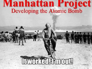 Manhattan Project Developing the Atomic Bomb Objective n