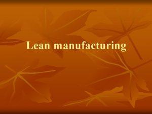 Lean manufacturing Lean gondolkods alapelvei n n n