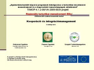 Gyakorlatorientlt kpzsi programok kidolgozsa a turisztikai desztinci menedzsment