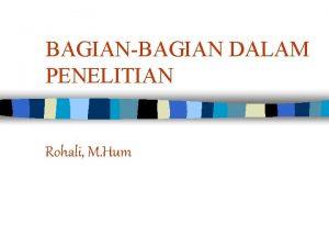 BAGIANBAGIAN DALAM PENELITIAN Rohali M Hum BAB 1