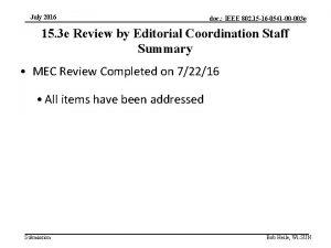 July 2016 doc IEEE 802 15 16 0541