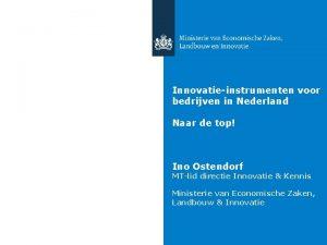 Innovatieinstrumenten voor bedrijven in Nederland Naar de top