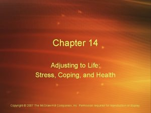 Chapter 14 Adjusting to Life Stress Coping and