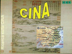 Ricerca sulla CINA Ricerca sulla CINA Indice della