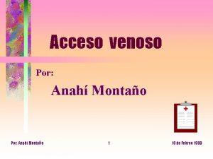 Acceso venoso Por Anah Montao Por Anahi Montao