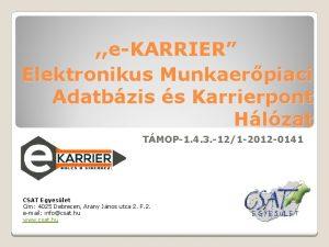 eKARRIER Elektronikus Munkaerpiaci Adatbzis s Karrierpont Hlzat TMOP1