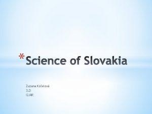 Zuzana Koelov 3 D GJAR The Slovak Academy