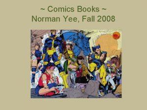 Comics Books Norman Yee Fall 2008 Comic Books