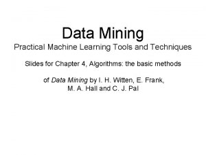 Data Mining Practical Machine Learning Tools and Techniques