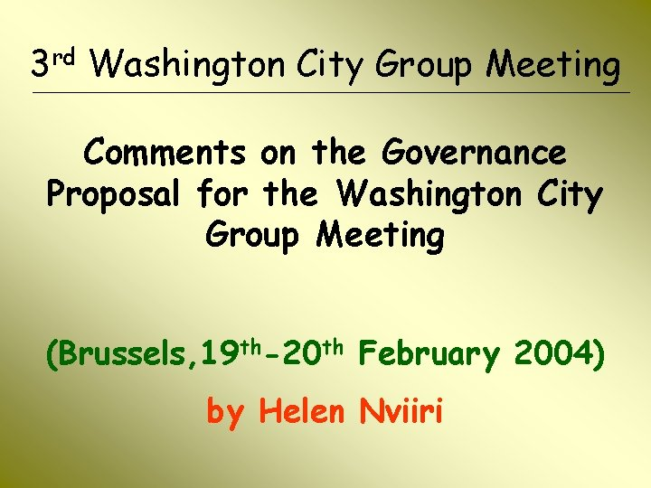 3 rd Washington City Group Meeting Comments on