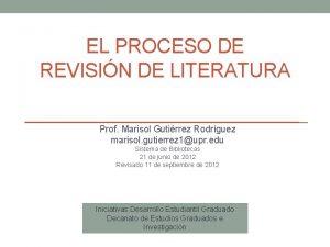 EL PROCESO DE REVISIN DE LITERATURA Prof Marisol