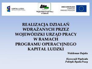 Wojewdzki Urzd Pracy w Kielcach REALIZACJA DZIAA WDRAANYCH