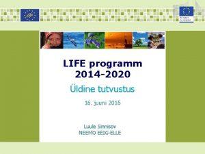 LIFE programm 2014 2020 ldine tutvustus 16 juuni
