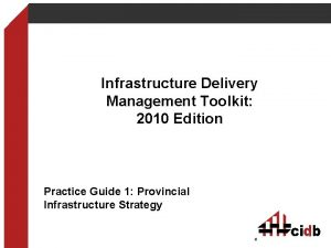 Infrastructure Delivery Management Toolkit 2010 Edition Practice Guide