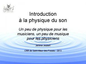 Introduction la physique du son Un peu de