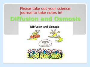 Please take out your science journal to take