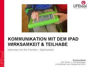 KOMMUNIKATION MIT DEM IPAD WIRKSAMKEIT TEILHABE Interviews mit