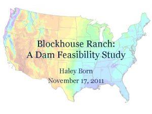 Blockhouse Ranch A Dam Feasibility Study Haley Born