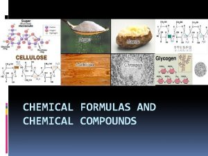 CHEMICAL FORMULAS AND CHEMICAL COMPOUNDS Objectives 1 Explain