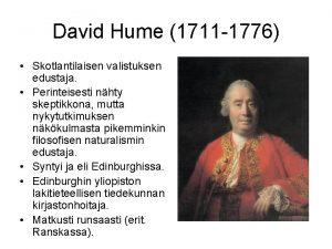 David Hume 1711 1776 Skotlantilaisen valistuksen edustaja Perinteisesti