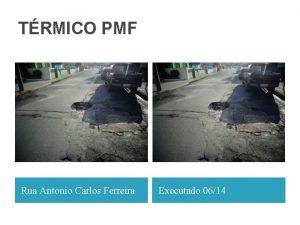 TRMICO PMF Rua Antonio Carlos Ferreira Executado 0614