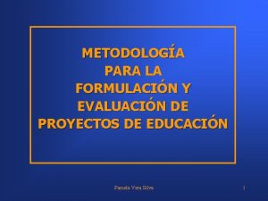 METODOLOGA PARA LA FORMULACIN Y EVALUACIN DE PROYECTOS