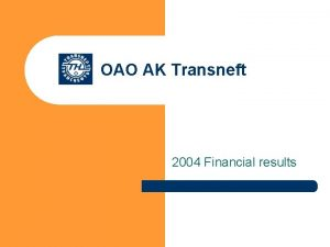 OAO AK Transneft 2004 Financial results Transneft 2004