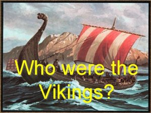 Who were the Vikings The Vikings were people