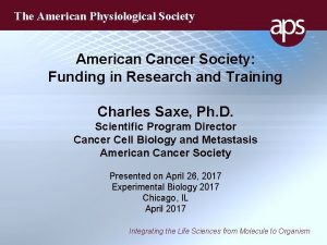 The American Physiological Society American Cancer Society Funding