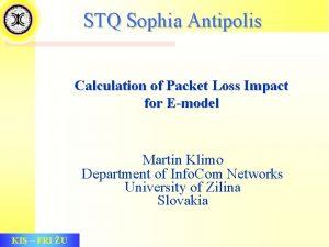 STQ Sophia Antipolis Calculation of Packet Loss Impact