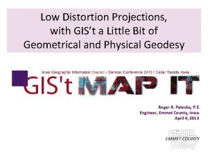 Low Distortion Projections with GISt a Little Bit